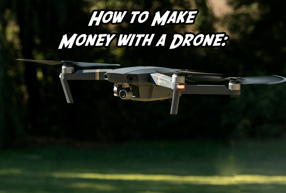 How to Make Money with a Drone MavicPro