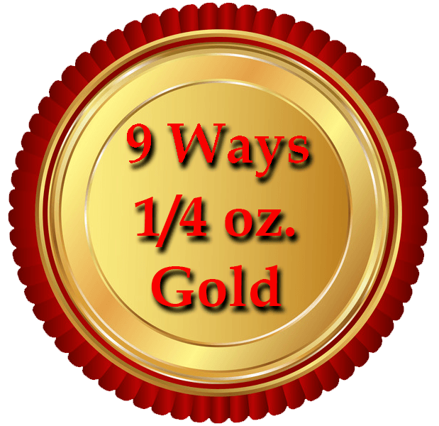 9 Ways to Get ¼ oz. of Gold