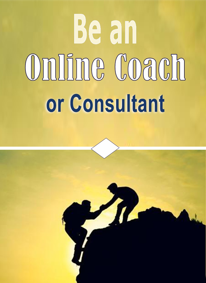 Be an Online Coach or Consultant