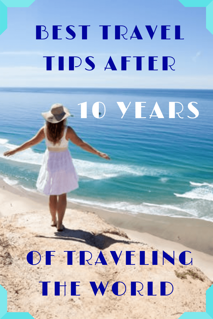 Best Travel Tips After 10 Years of Traveling the World