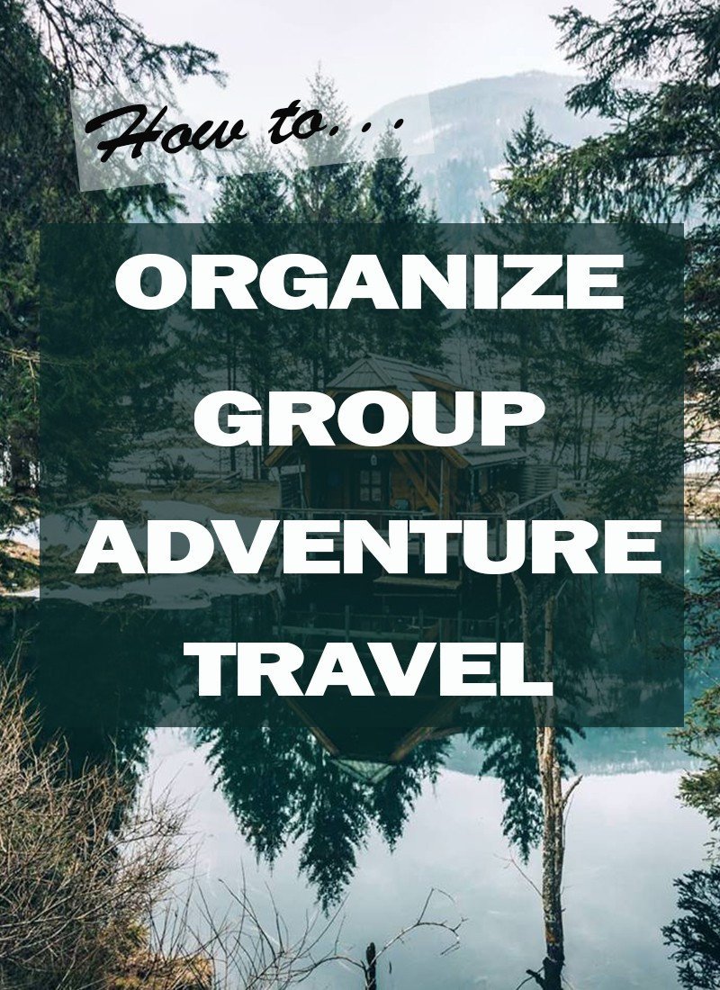 Organize Group Adventure Travel