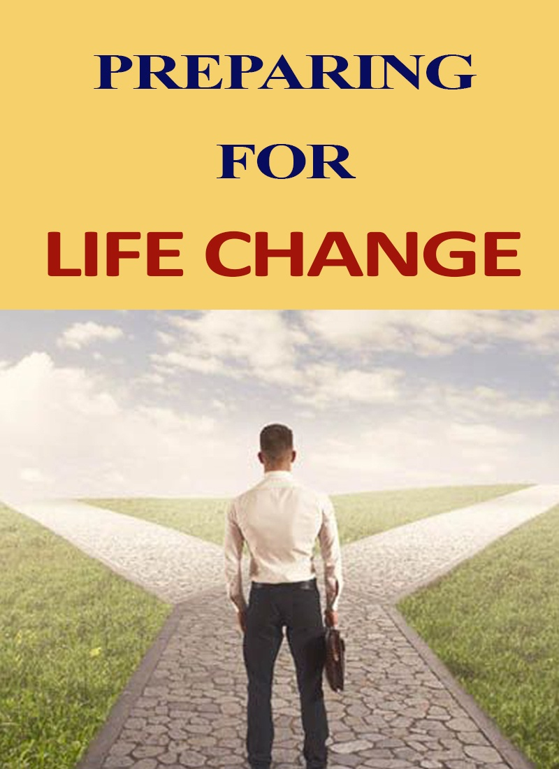 Preparing for Life Change