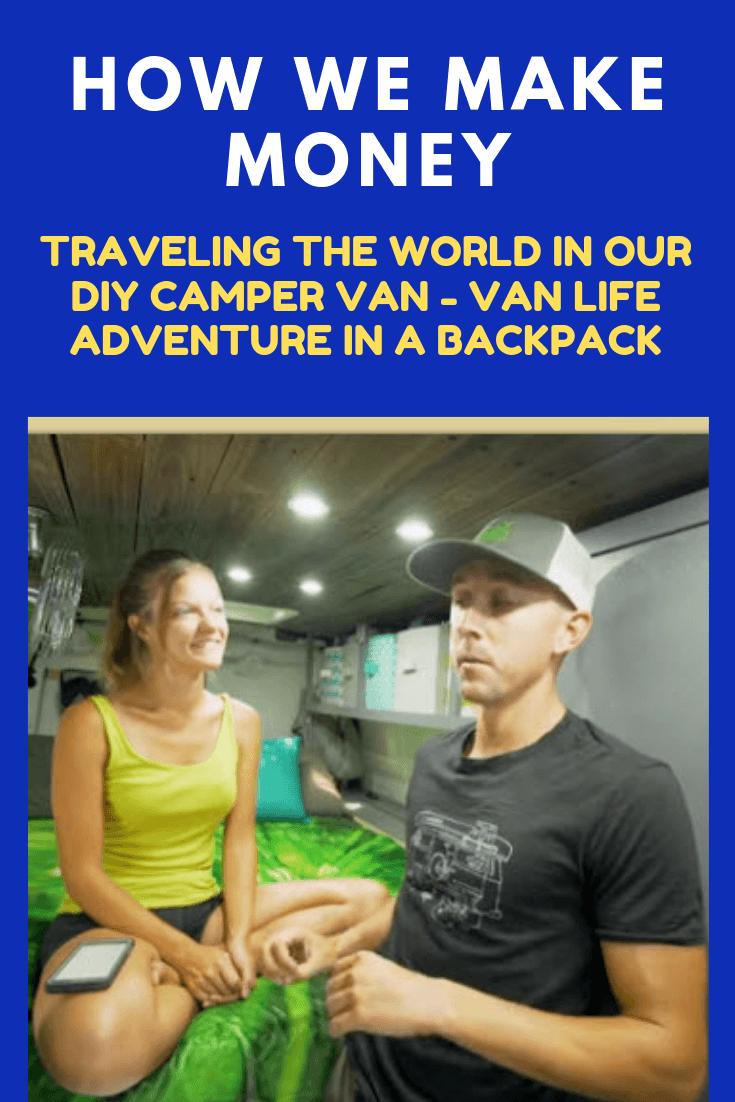 How We Make Money Traveling the World in our DIY Camper Van - Van Life Adventure in a Backpack