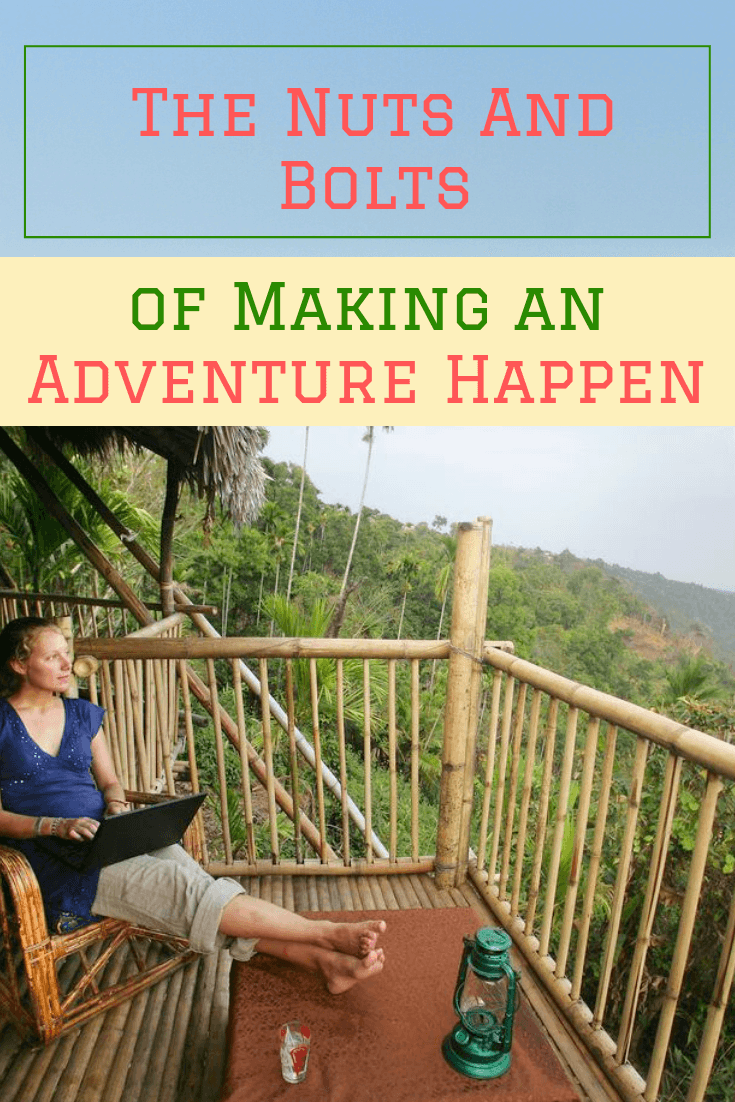 The Nuts And Bolts of Making an Adventure Happen
