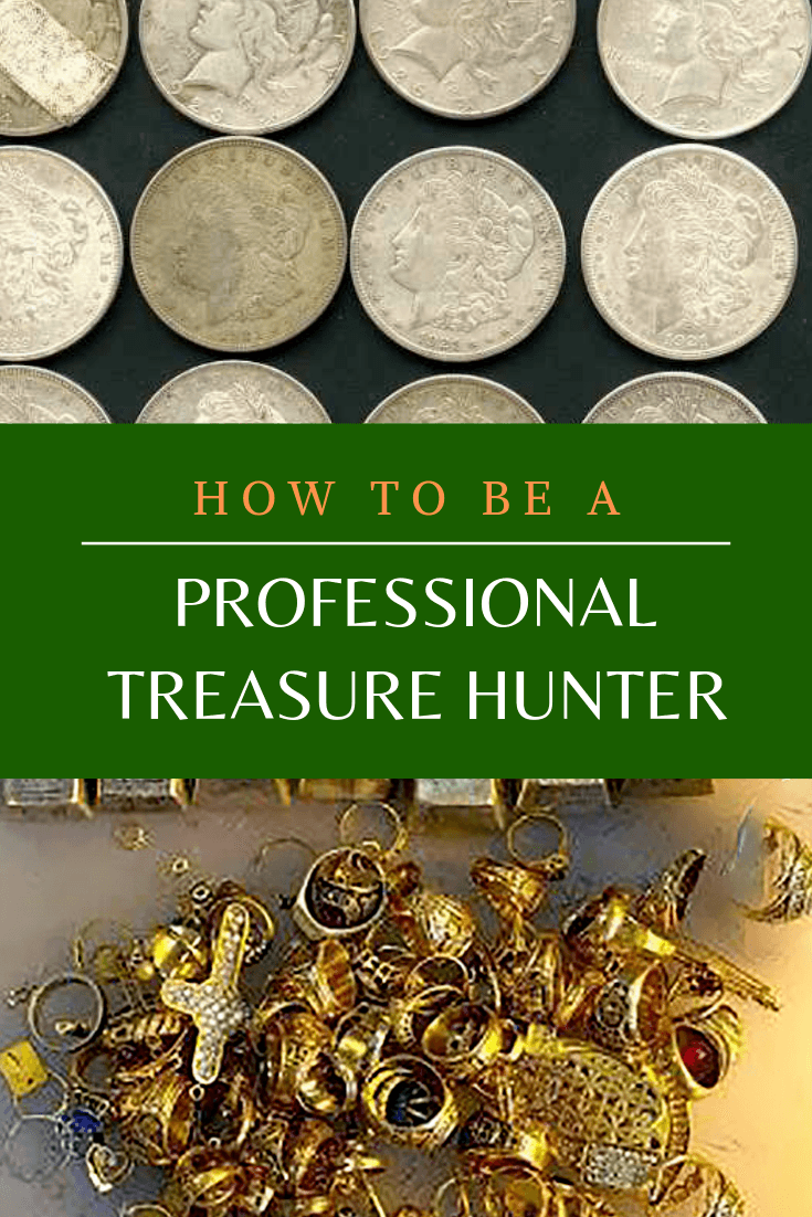 How to Be a Professional Treasure Hunter