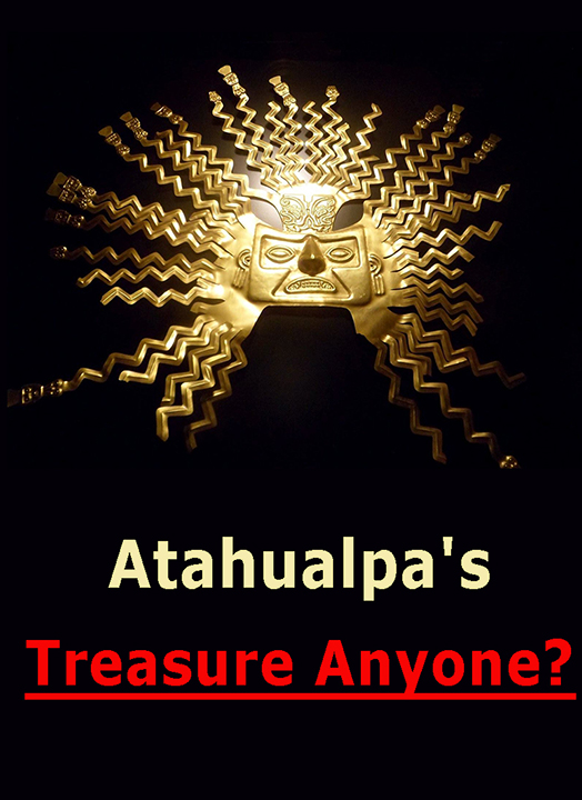 Atahualpa's Treasure Anyone
