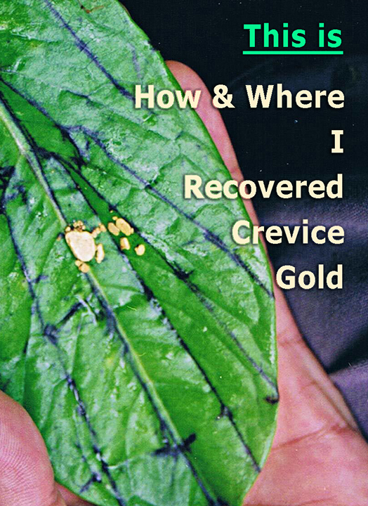 This is How & Where I Recovered Crevice Gold