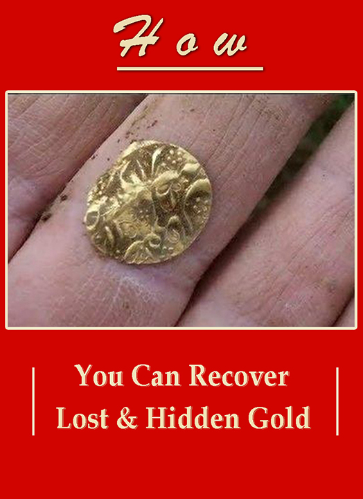 How You Can Recover Lost & Hidden Gold