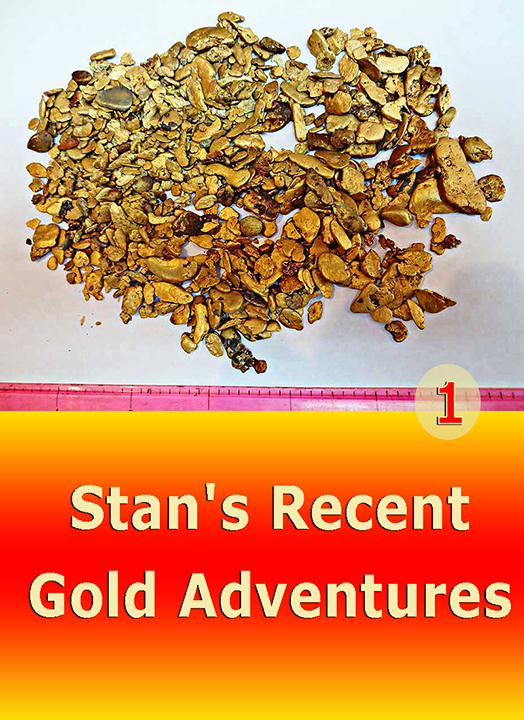 Stan's Recent Gold Adventures