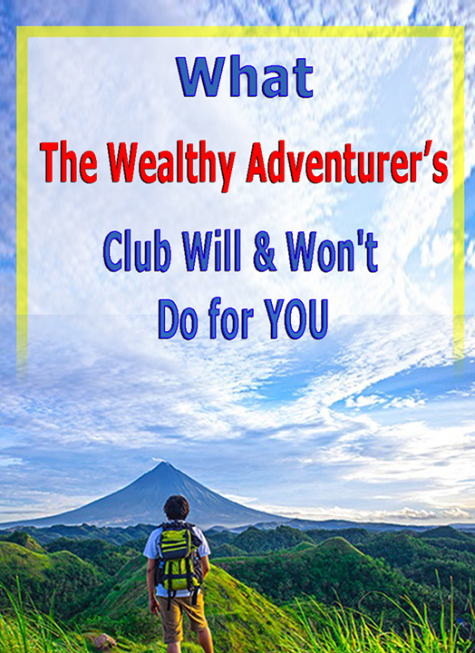 What the Wealthy Adventurer's Club Will & Won't Do for YO