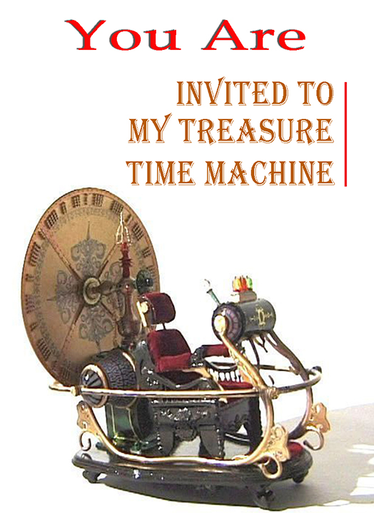 You Are Invited to My Treasure Time Machine